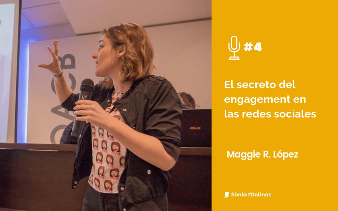 Entrevista #4. El secreto del engagement en las redes sociales by Maggie R. López